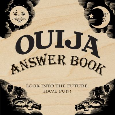 Ouija Answer Book: Look Into the Future. Have Fun! 9781402767470