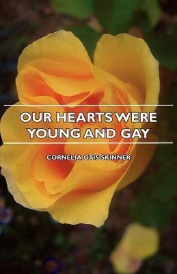 Our Hearts Were Young and Gay 9781406742824