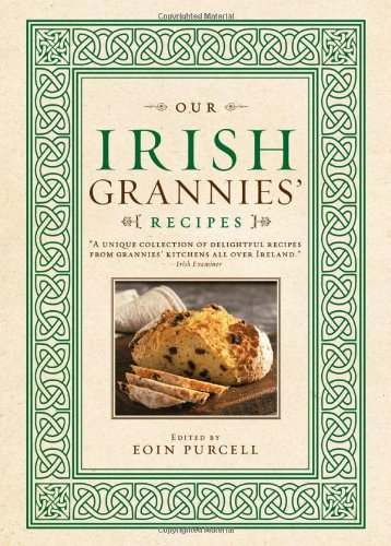 Our Irish Grannies' Recipes 9781402261275