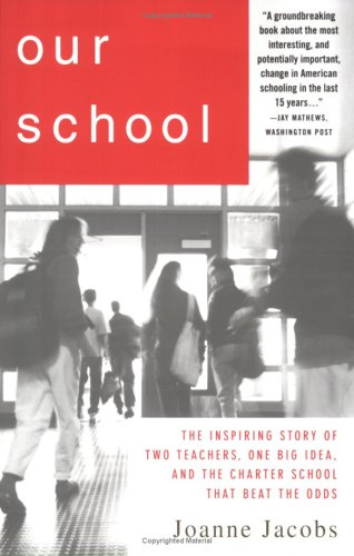 Our School: The Inspiring Story of Two Teachers, One Big Idea, and the School That Beat the Odds 9781403976376