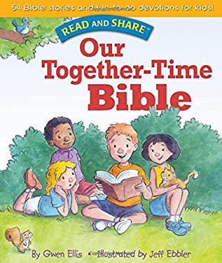 Our Together-Time Bible: Read and Share 9781400312795