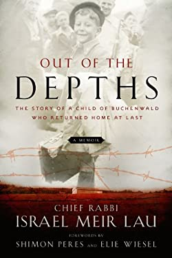 Out of the Depths: The Story of a Child of Buchenwald Who Returned Home at Last 9781402786310