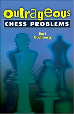 Outrageous Chess Problems 9781402719097