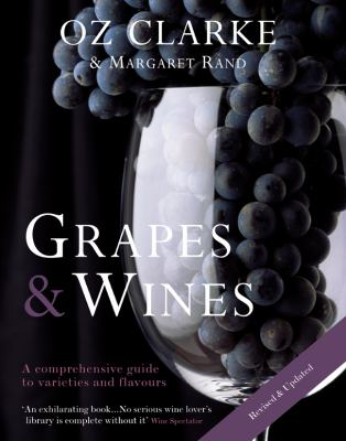 Grapes & Wines: A Comprehensive Guide to Varieties and Flavours 9781402777301