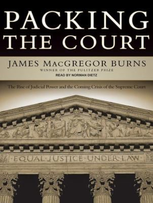 Packing the Court: The Rise of Judicial Power and the Coming Crisis of the Supreme Court 9781400142118