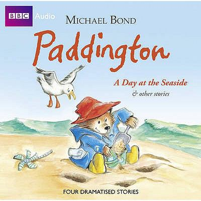 Paddington: A Day at the Seaside and Other Stories 9781408410042