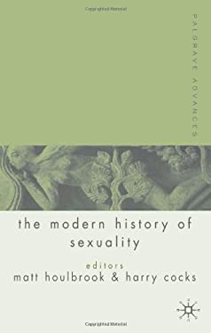 Palgrave Advances in the Modern History of Sexuality 9781403912893