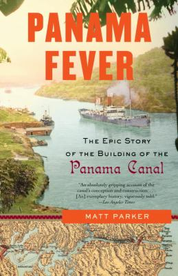 Panama Fever: The Epic Story of the Building of the Panama Canal 9781400095186
