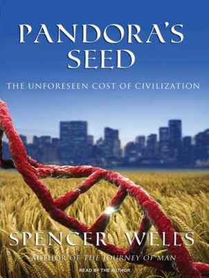 Pandora's Seed: The Unforeseen Cost of Civilization 9781400146260