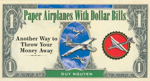 Paper Airplanes with Dollar Bills: Another Way to Throw Your Money Away