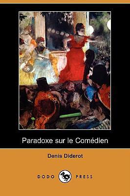 Paradoxe Sur Le Comedien (Dodo Press) 9781409977285