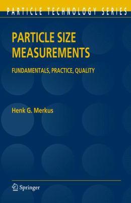 Particle Size Measurements: Fundamentals, Practice, Quality 9781402090158
