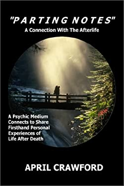 Parting Notes: A Connection with the Afterlife 9781403306098