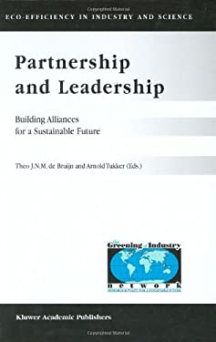 Partnership and Leadership: Building Alliances for a Sustainable Future 9781402004315