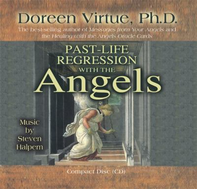Past-Life Regression with the Angels 9781401904029