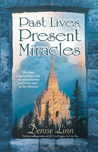 Past Lives, Present Miracles 9781401916824