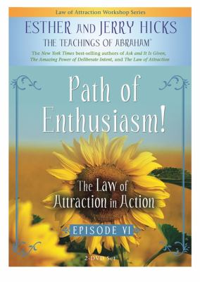 Path of Enthusiasm!: The Law of Attraction in Action, Episode VI 9781401920364