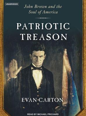 Patriotic Treason: John Brown and the Soul of America 9781400153169