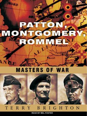 Patton, Montgomery, Rommel: Masters of War 9781400114979
