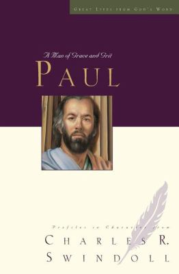 Paul : A Man of Grace and Grit