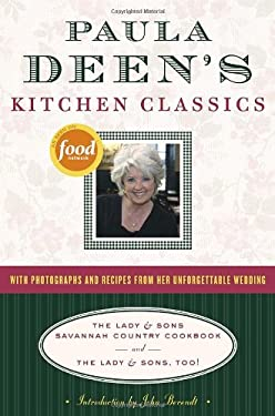 Paula Deen's Kitchen Classics: The Lady & Sons Savannah Country Cookbook and the Lady & Sons, Too! 9781400064557