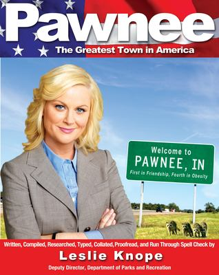 Pawnee: The Greatest Town in America 9781401310646