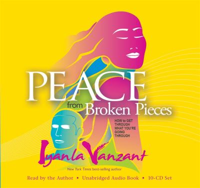 Peace from Broken Pieces: How to Get Through What You're Going Through 9781401935528