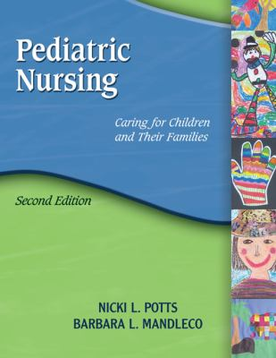 Pediatric Nursing: Caring for Children and Their Families [With CDROM] 9781401897116