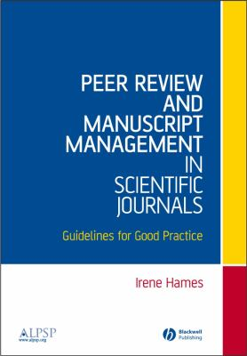 Peer Review and Manuscript Management in Scientific Journals Guidelines for Good Practice 9781405131599