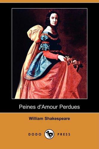 Peines D'Amour Perdues (Dodo Press) 9781409952497