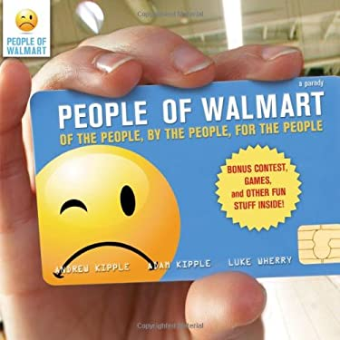 People of Walmart.com: Of the People, by the People, for the People 9781402267352