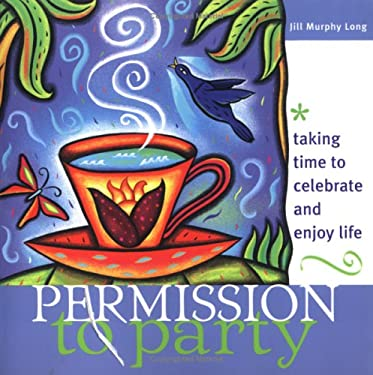 Permission to Party: Taking Time to Celebrate and Enjoy Life