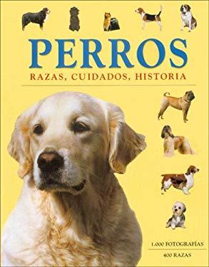 Perros. Razas, Cuidados, Historia 9781405449397