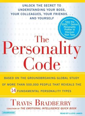 The Personality Code: Unlock the Secret to Understanding Your Boss, Your Colleagues, Your Friends...and Yourself! 9781400104130