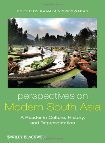 Perspectives on Modern South Asia: A Reader in Culture, History, and Representation 9781405100625