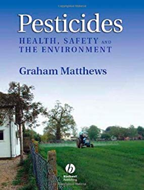Pesticides: Health, Safety and the Environment 9781405130912