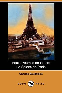 Petits Poemes En Prose: Le Spleen de Paris (Dodo Press) 9781409977346