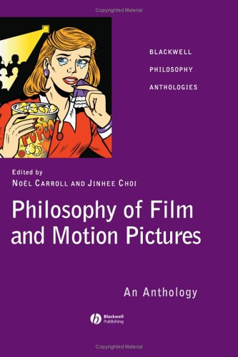 Philosophy of Film and Motion Pictures: An Anthology 9781405120265