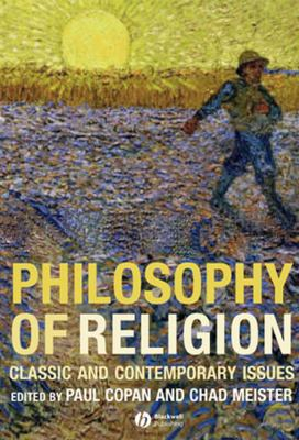 Philosophy of Religion: Classic and Contemporary Issues 9781405139908