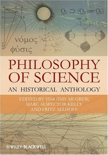 Philosophy of Science: An Historical Anthology 9781405175425
