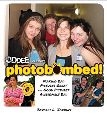 Photobombed!: Making Bad Pictures Great and Good Pictures Awesomely Bad 9781402271199