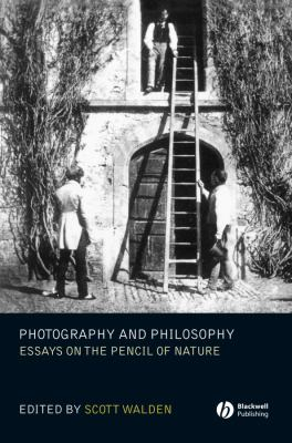 Photography and Philosophy: Essays on the Pencil of Nature 9781405139243