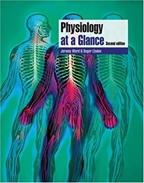 Physiology at a Glance. Jeremy P.T. Ward, Roger W.A. Linden 9781405177238