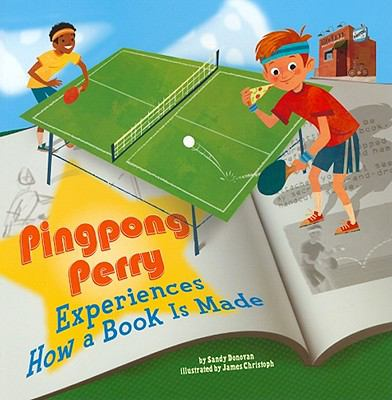 Pingpong Perry Experiences How a Book Is Made 9781404861060