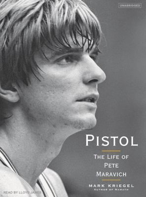 Pistol: The Life of Pete Maravich 9781400104864