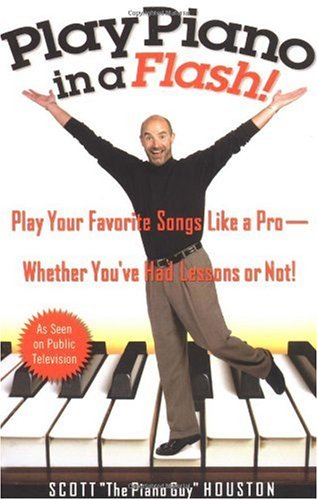 Play Piano in a Flash!: Play Your Favorite Songs Like a Pro--Whether You've Had Lessons or Not! 9781401307660