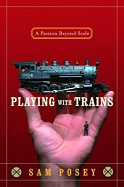 Playing with Trains: A Passion Beyond Scale 9781400061785