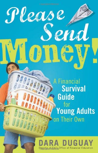 Please Send Money: A Financial Survival Guide for Young Adults on Their Own 9781402213243
