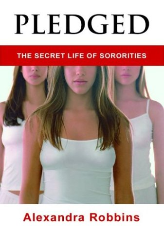 Pledged: The Secret Life of Sororities 9781401300463