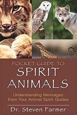 Pocket Guide to Spirit Animals: Understanding Messages from Your Animal Spirit Guides 9781401939656